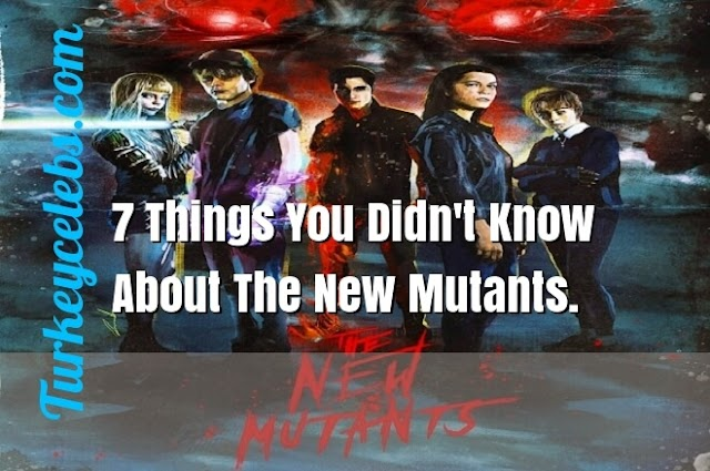 7 Things You Didn't Know About The New Mutants.