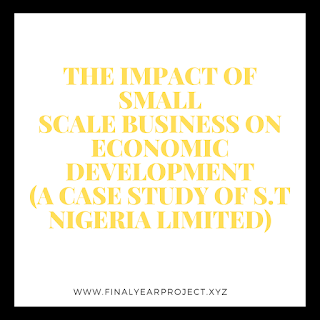 https://www.finalyearproject.xyz/2020/04/the-impact-of-small-scale-business-on.html