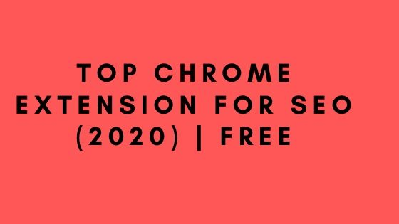 Top Chrome Extension for SEO (2020) | Free
