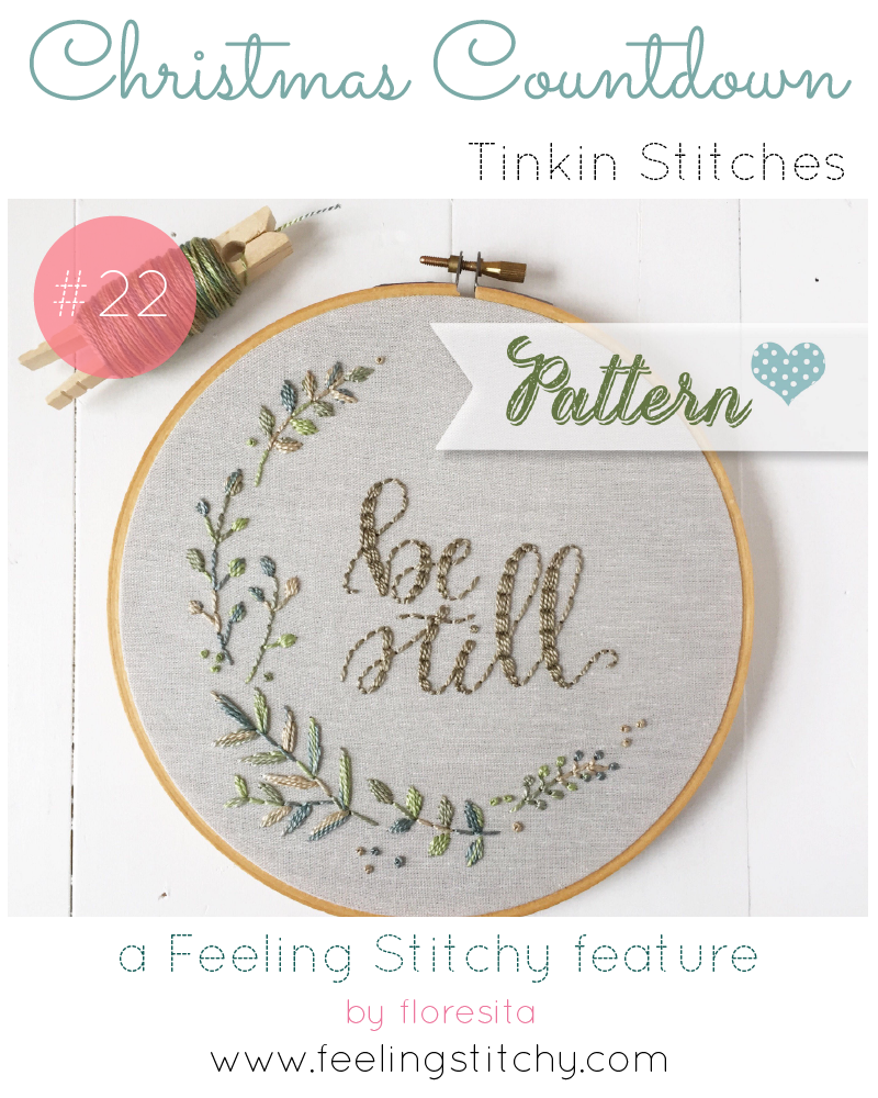 Christmas Countdown 22 - Tinkin Stitches Be Still embroidery pattern, featured on Feeling Stitchy by floresita