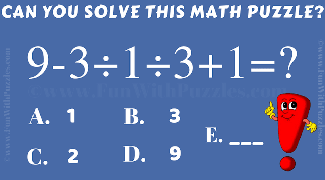 Can you solve this Math Puzzle? 9-3/1/3+1=?