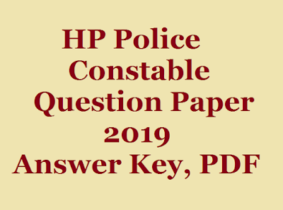 Answer Key, HP Constable Answer Key 2019, HP Police Answer Key for 11th August 2019 exam, HP Police Constable Answe Key 2019, HP Police Official Answer Key 2019, HP Police Constable Question Paper 2019, HP Police Question Paper 2019, HP Constable Question Paper 2019, HP Police Constable Question Paper 2019 PDF, Himachal Police Constable Question Paper 2019