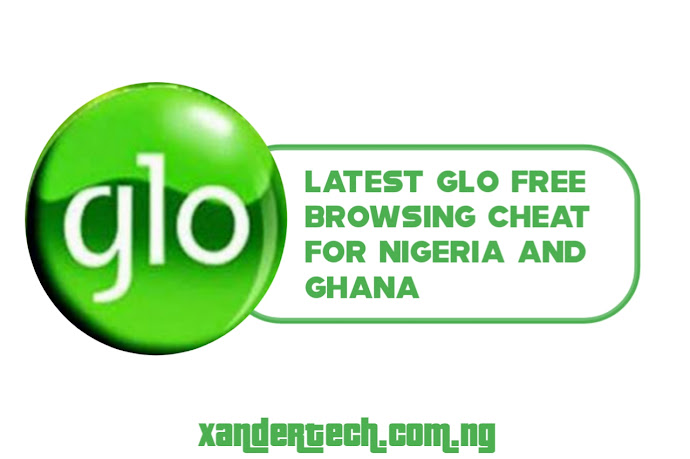 Latest GLO free Browsing cheat for Nigeria and Ghana 2021