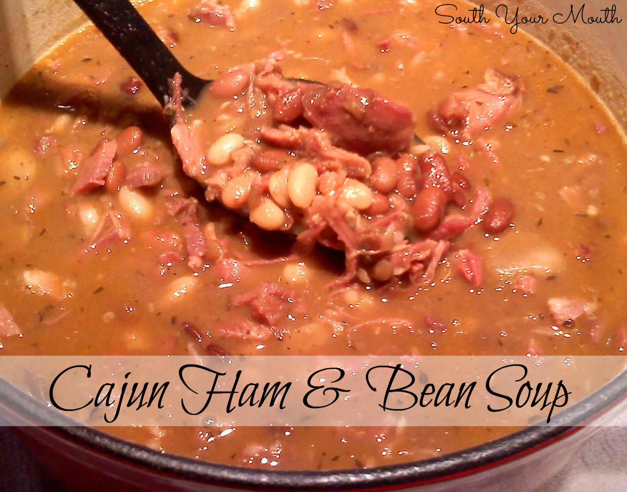 South Your Mouth Cajun Ham And Bean Soup