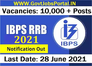 IBPS RRB Exam 2021 Notification : Bank Jobs for 10000+ Office Assistant & Officers Scale-I, II & III Posts