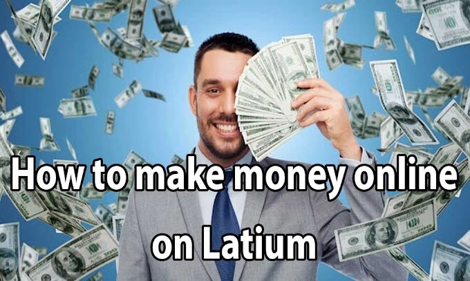 Beginners guide to make money online with Latium in 2021