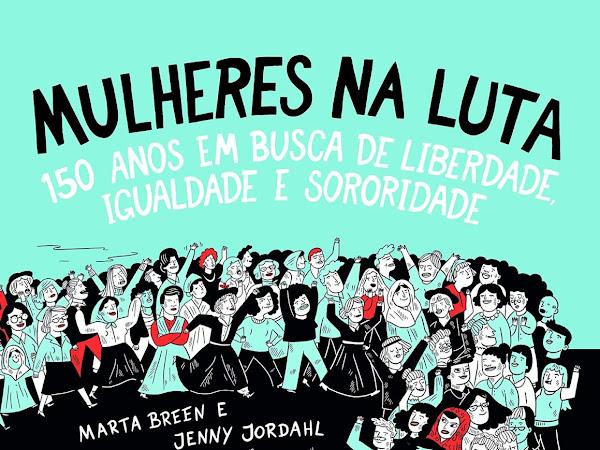 [Resenha] Mulheres na Luta de Jenny Jordahl, Marta Breen e Seguinte (Grupo Companhia das Letras)