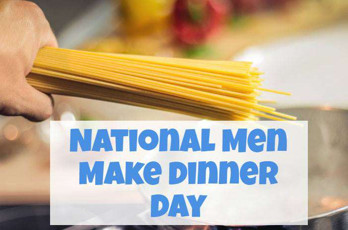 National Men Make Dinner Day Wishes Photos