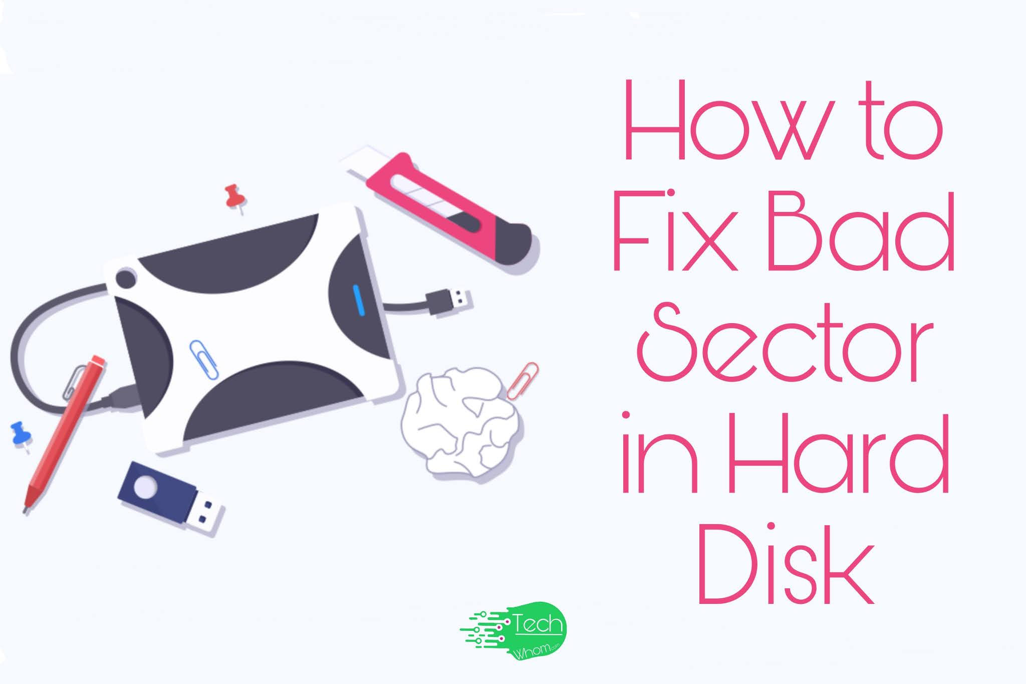 How to Fix Bad Sector in Hard Disk in Windows 10,8,7