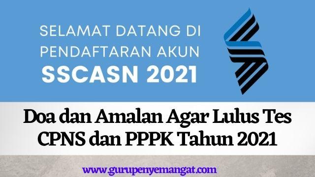 Doa dan Amalan Agar Lulus Tes CPNS dan PPPK Tahun 2021