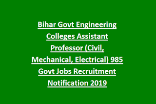 Bihar Govt Engineering Colleges Assistant Professor (Civil, Mechanical, Electrical) 985 Govt Jobs Recruitment Notification 2019