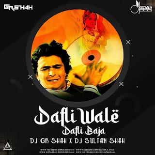 DAFLI WALE DAFLI BAJA (REMIX) - DJ GR SHAH X DJ SULTAN SHAH