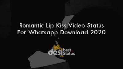 Romantic Lip Kiss Video Status For Whatsapp Download