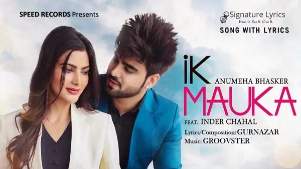 Ik Mauka Lyrics - Anumeha - Ft Inder Chahal | Gurnazar