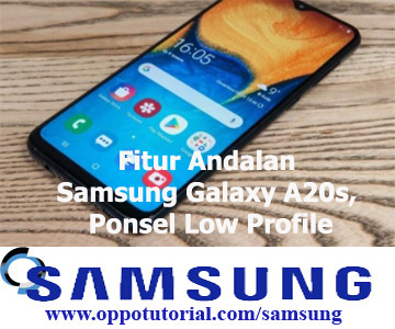 Fitur Andalan Samsung Galaxy A20s, Ponsel Low Profile