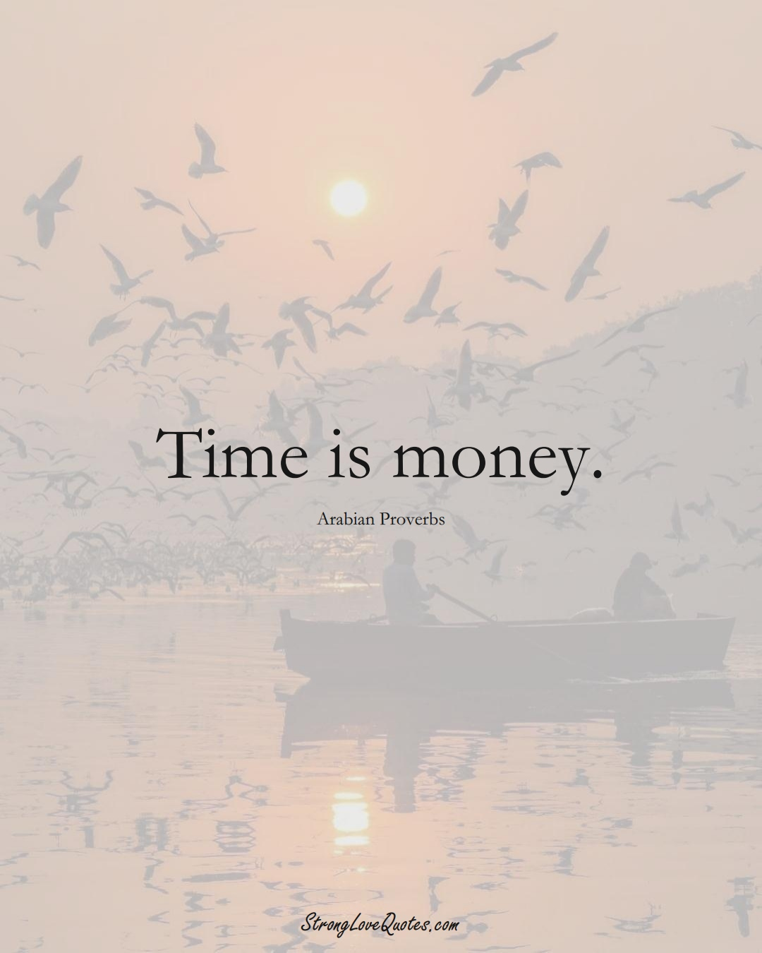Time is money. (Arabian Sayings);  #aVarietyofCulturesSayings