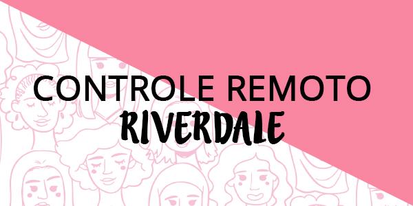 Controle remoto: Riverdale