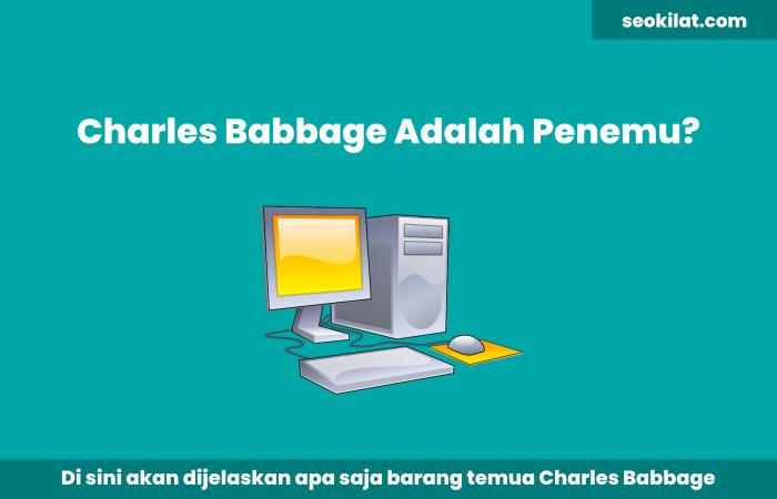 Charles Babbage adalah Penemu