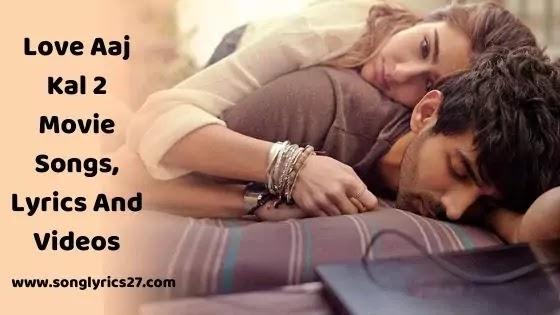 Love Aaj Kal 2 Movie Songs, Lyrics And Videos - SonGLyricS27