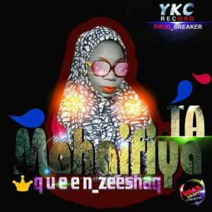 Queen Zeeshaq Mahaifiyata