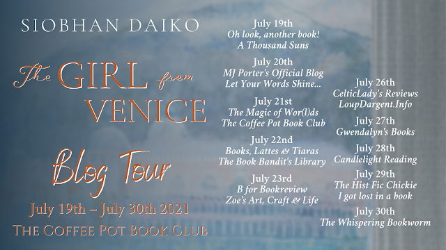 [Blog Tour] 'The Girl from Venice' By Siobhan Daiko #HistoricalFiction #WomensFiction