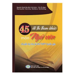 45 Đề Thi Tham Khảo Môn Ngữ Văn Chuẩn Bị Cho Kì Thi THPT Quốc Gia ebook PDF EPUB AWZ3 PRC MOBI