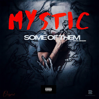 DOWNLOAD MP3: Mystic - Some of Them