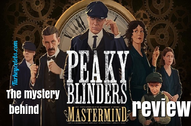 The mystery behind peaky blinders mastermind review
