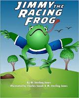Image: Jimmy the Racing Frog | Paperback: 36 pages | by M. Sterling Jones (Author, Illustrator), Charles Snook (Illustrator). Publisher: Sterling Matthews (June 3, 2011)