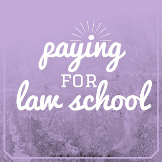 paying for law school | brazenandbrunette.com