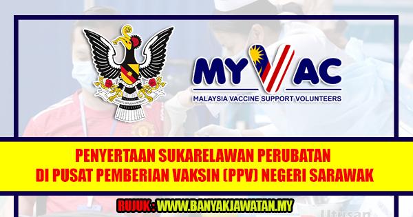 Pelawaan Penyertaan Sukarelawan Perubatan Di Pusat Pemberian Vaksin (PPV) Negeri Sarawak