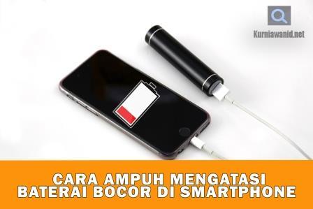Cara Mengatasi Baterai Smartphone Bocor