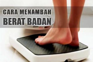 Cara Menambah Berat Badan Dengan Cepat Dalam 1 Hari