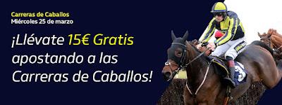 william hill 15€ Gratis apostando a Caballos 25 marzo 2020