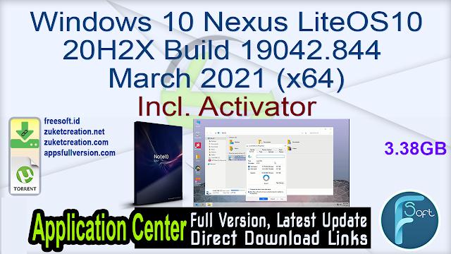 Windows 10 Nexus LiteOS10 20H2X Build 19042.844 March 2021 (x64) Incl. Activator