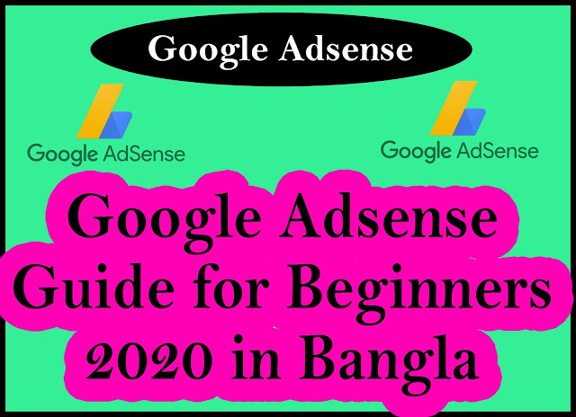Google Adsense Guide for Beginners 2020 in Bangla