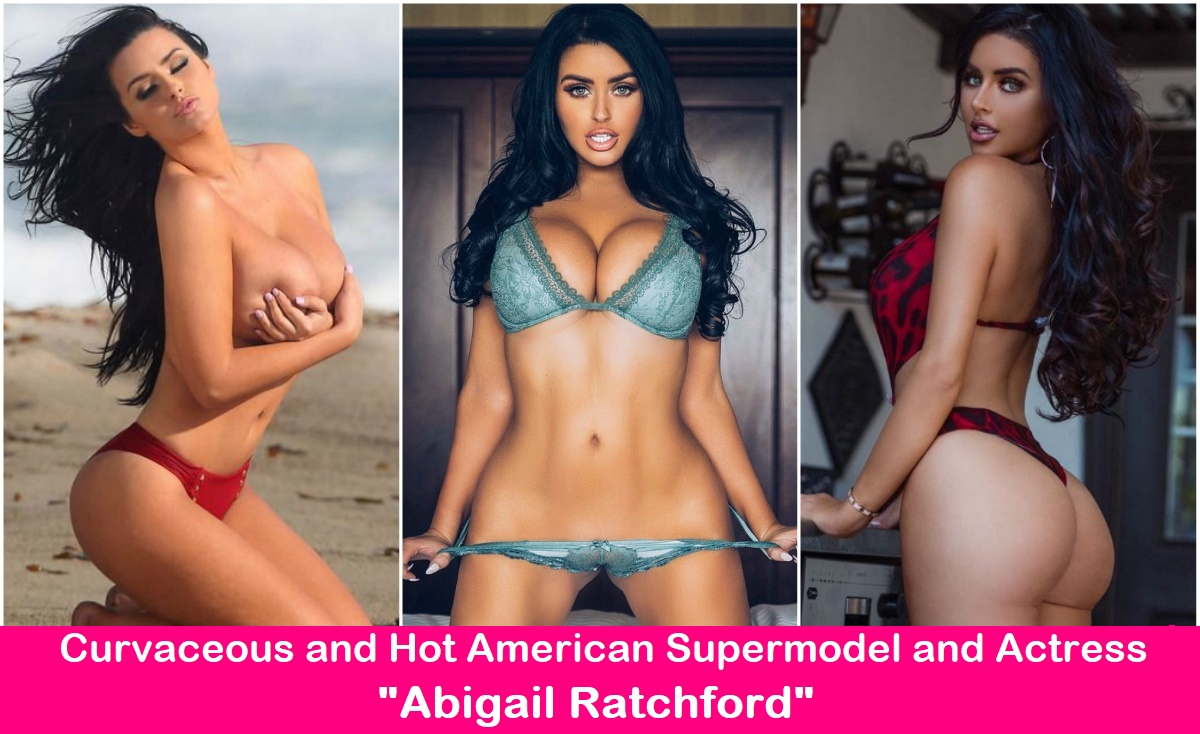 """Curvaceous and Hot American Supermodel and Actress """"Abigail Ratchford""""."""