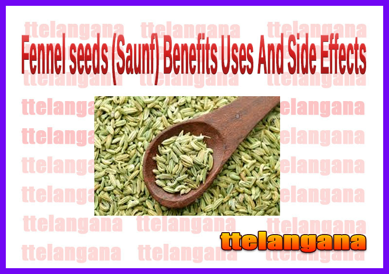 Fennel seeds (Saunf) Benefits Uses And Side Effects