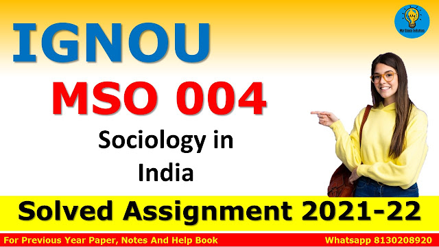 MSO 004 Sociology in India Solved Assignment 2021-22