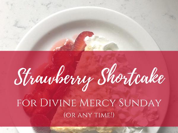 Strawberry Shortcake for Divine Mercy Sunday