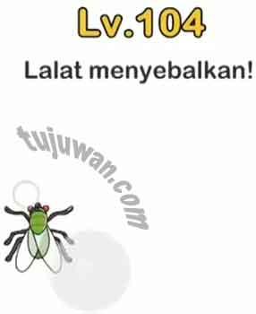 Lalat Menyebalkan! Jawaban Brain Out di Level 104