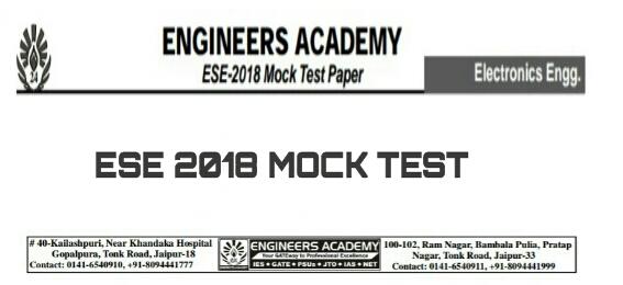 ESE 2018 ELECTRONICS MOCK TEST [ENGINEERS ACADEMY]