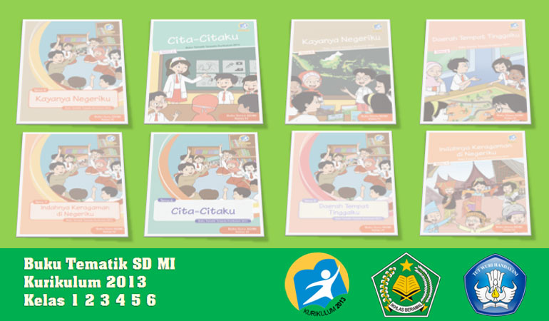 Download Kumpulan Buku Tematik Kurikulum 2013 SD MI Kelas 1 2 3 4 5 6 Revisi Terbaru semester 1 dan 2