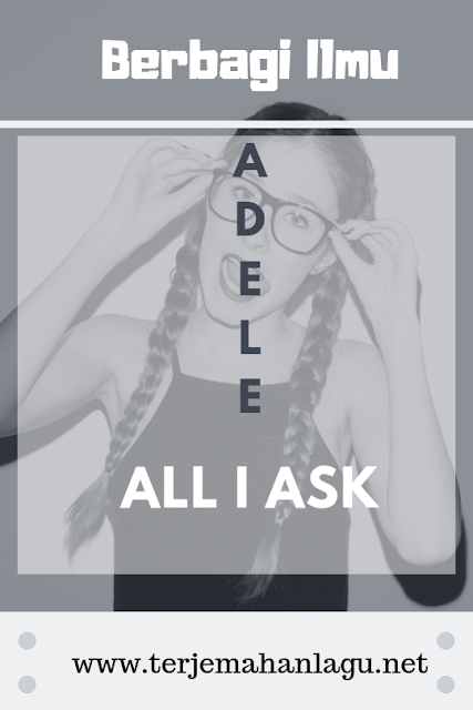 terjemahan-lagu-all-i-ask-adele
