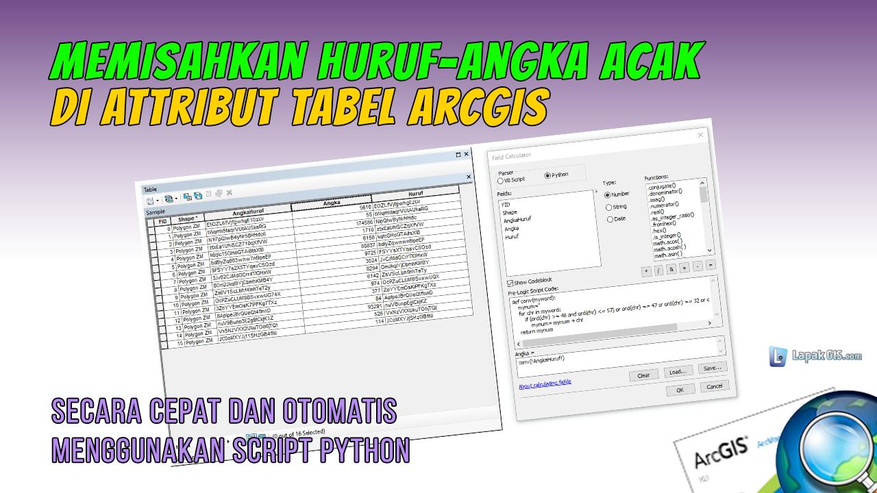 Cara Memisahkan Huruf-Angka Acak di Attribut Tabel ArcGIS