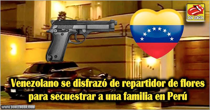Venezolano se disfrazó de repartidor de flores para secuestrar a una familia en Perú