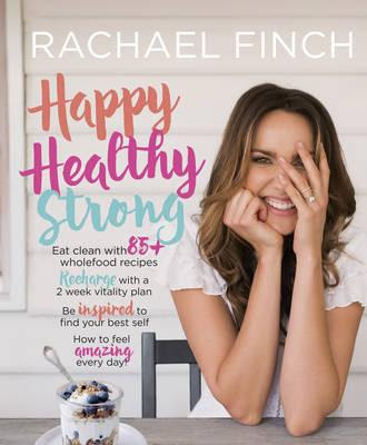 Download Free Happy, Healthy, Strong by Rachael Finch Book PDF