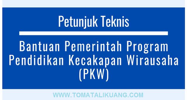 Juknis Bantuan Pemerintah Program Pendiidkan Kecakapan Wirausaha PKW TAHUN 2020 PDF; tomatalikuang.com