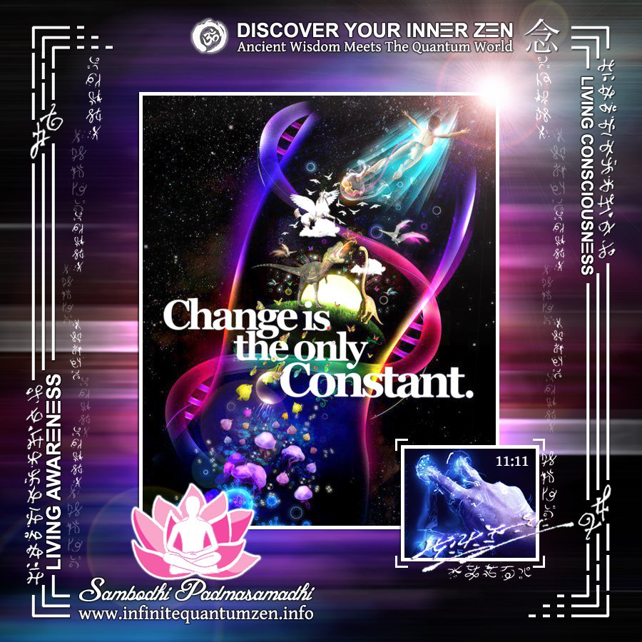 Change Is The Only Constant, DNA Spiral - Infinite Quantum Zen, Success Life Quotes, Alan Watts Philosophy