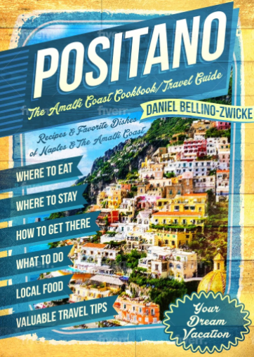 POSITANO is COMING ! The AMALFI COAST COOKBOOK - Travel Guide